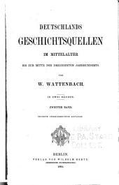 Deutschlands geschichtsquellen im mittelalter bis zur mitte des dreizehnten jahrhunderts: Band 2
