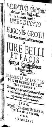 Introductio ad Hugonis Grotii ... Opus de iure belli ac pacis