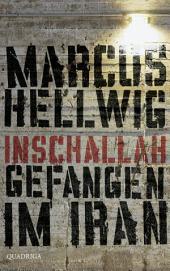 Inschallah: Gefangen im Iran