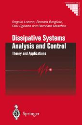 Dissipative Systems Analysis and Control: Theory and Applications