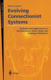 Evolving Connectionist Systems: Methods and Applications in Bioinformatics, Brain Study and Intelligent Machines