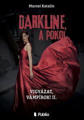 DARKLINE, a pokol: Vigyázat, vámpírok! 2.