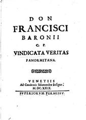 Don Francisci Baronij C.P. Vindicata veritas Panormitana