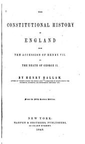 The Constitutional History of England: From the Accession of Henry VII to the Death of George II
