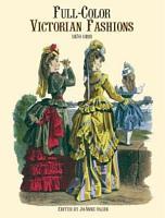 Full color Victorian Fashions  1870 1893 PDF
