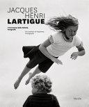 Jacques Henri Lartigue. L'invenzione della felicità. Fotografie. Ediz. inglese