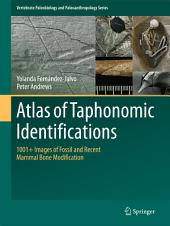 Atlas of Taphonomic Identifications: 1001+ Images of Fossil and Recent Mammal Bone Modification