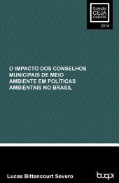 O impacto dos conselhos municipais de meio ambiente em políticas ambientais no Brasil