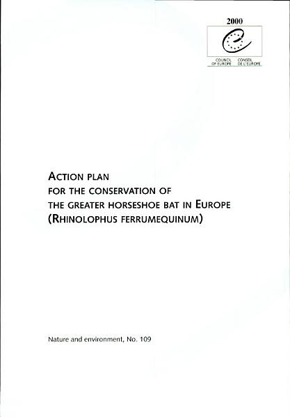 Action Plan for the Conservation of the Greater Horseshoe Bat in Europe (Rhinolophus Ferrumequinum)