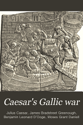 Caesar's Gallic war: (Allen and Greenough's edition). books I-IV, Books 1-4