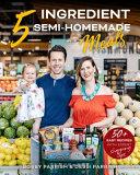 5 Ingredient Semi Homemade Meals Book