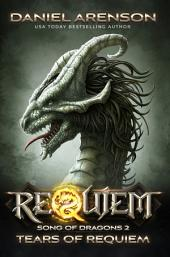 Tears of Requiem: Song of Dragons, Book Two