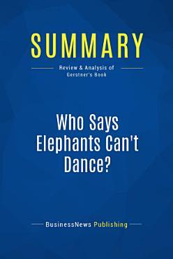 Summary  Who Says Elephants Can t Dance  PDF