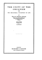 The Unity of the Organism; Or, The Organismal Conception of Life: Volume 2