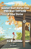 Selected Short Stories from THE MAN UPSTAIRS PDF