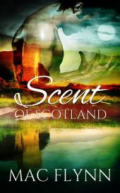 Scent of Scotland: Lord of Moray #4 (Scottish Werewolf Shifter Romance)