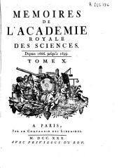 Memoires de l'Académie Royale des Sciences depuis 1666 jusqu'à 1699: Volume10
