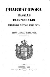 Pharmacopoea Hassiae Electoralis: potentissimi electoris jussu edita