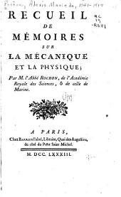 Recueil de mémoires sur la mécanique et la physique