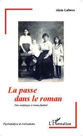 La passe dans le roman: Cure analytique et roman familial