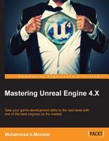 Mastering Unreal Engine 4 X PDF