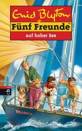 Fünf Freunde auf hoher See