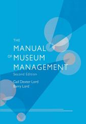 The Manual of Museum Management: Edition 2