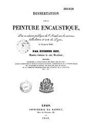 Dissertation sur la peinture encaustique: lue en séance publique de l'Académie des sciences, belles-lettres et arts de Lyon, le 14 janvier 1840