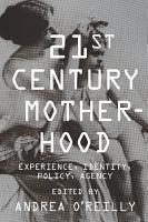 Twenty first Century Motherhood PDF