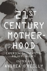 Twenty First Century Motherhood Book PDF