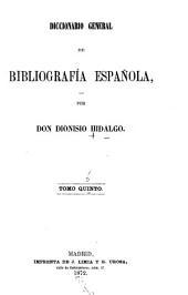 Diccionario general de bibliografía española: Volumen 5