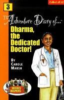 Heroes   Helpers Adventure Diaries  3 Dharma  the Dedicated Doctor  PDF