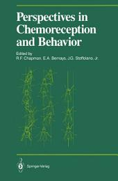 Perspectives in Chemoreception and Behavior: Papers Presented at a Symposium Held at the University of Massachusetts, Amherst in May 1985