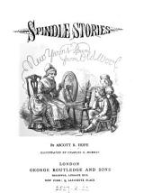 Spindle stories, by Ascott R. Hope