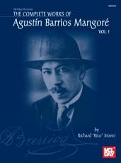 Complete Works of Agustin Barrios Mangore for Guitar Vol  1 PDF