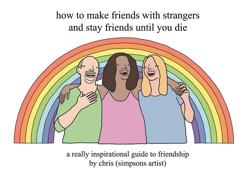 Download How to Make Friends With Strangers and Stay Friends Until You Die Book