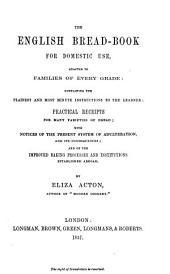 The English Bread-book: For Domestic Use, Adapted to Families of Every Grade ...