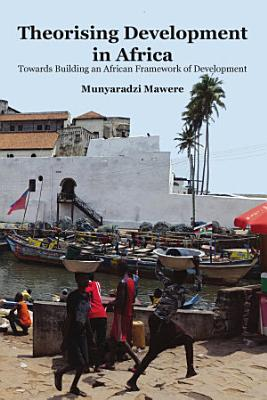 Theorising Development in Africa