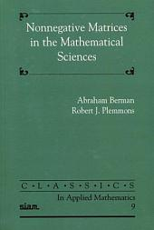 Nonnegative Matrices in the Mathematical Sciences