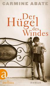 Der Hügel des Windes: Roman