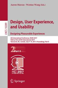 Design  User Experience  and Usability  Designing Pleasurable Experiences