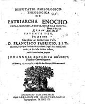 Disp. philol. theol. de patriarcha Enocho: prima, secunda, tertia, quarta & quinta