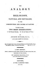 The Analogy Of Religion Natural And Revealed To The Constitution And Course Of Nature A New Edition Book PDF