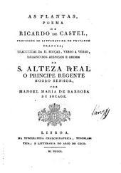 As plantas, poema ... Traduzidas da II. ediçaõ, verso a verso ... por Manoel Maria de Barbosa du Bocage