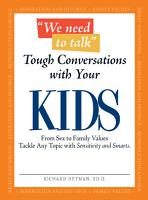 We Need To Talk   Tough Conversations With Your Kids PDF