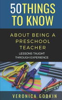 50 Things to Know about Being a Preschool Teacher Book