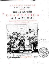 Arabicae linguae tyrocinium: id est Thomae Erpenii Grammatica arabica ; cum varia praxios materia, cujus elenchus versa dabit pagella