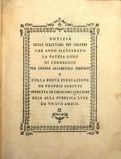 Notizia degli scrittori piv celebri che anno illvstrato la patria loro di Correggio per ordine alfabetico disposti: e colla breve indicazione de proprii scritti