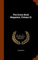 The Green Book Magazine  Volume 21 PDF