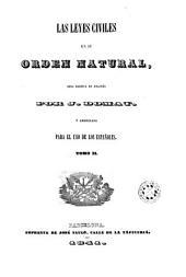 Las leyas civiles en su orden natural obra escrita en francés, 2: y arreglada para el día de los españoles